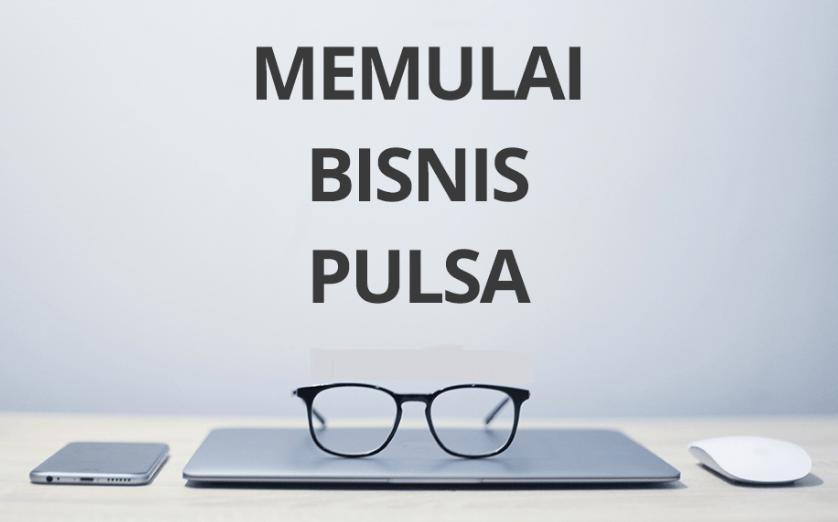 memulai bisnis pulsa